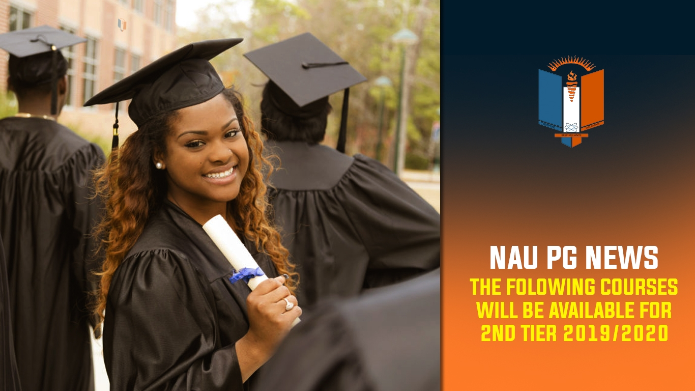 Nau Graduation 2020.The Following Courses Will Be Available For 2nd Tier 2019